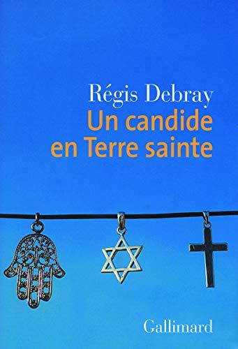 9782070783809 - Un Candide En Terre Sainte French Edition by Régis ...