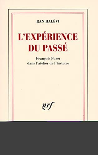 9782070783823: L'expérience du passé : François Furet dans l'atelier de l'histoire