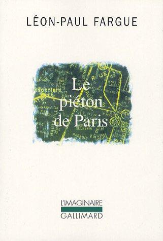 9782070784530: Le piéton de Paris/D'après Paris