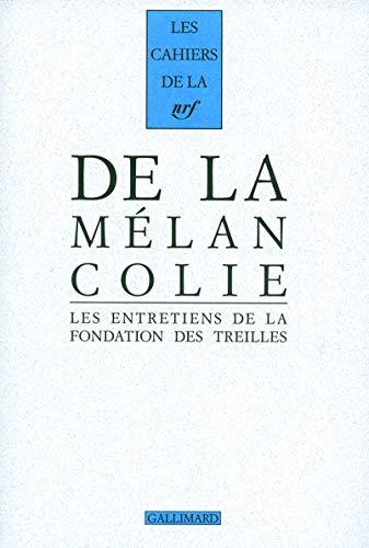 9782070784646: De la Mélancolie: Les entretiens de la Fondation des Treilles