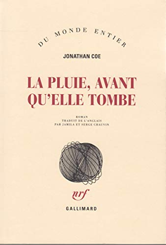 La pluie, avant qu'elle tombe (French Edition) (2070785041) by Jonathan Coe