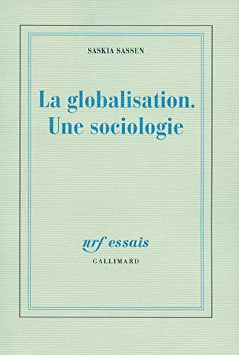 La globalisation. Une sociologie (French Edition): SASKIA SASSEN