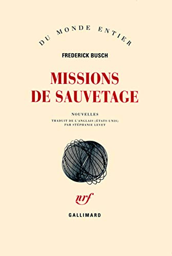 Missions de sauvetage (French Edition): FREDERICK BUSCH