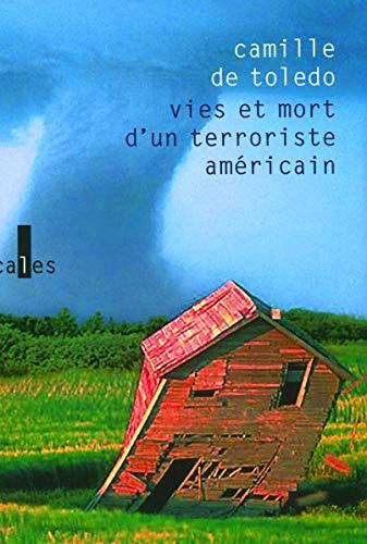 Vies et mort d'un terroriste américain (French Edition): Camille de Toledo