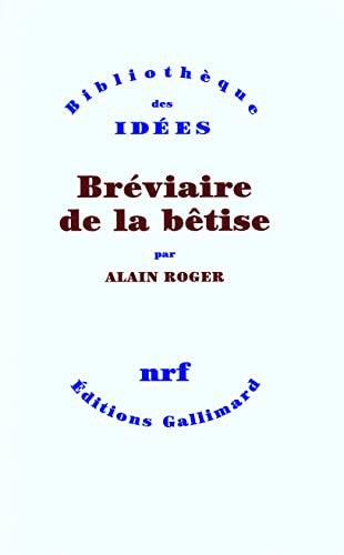 9782070785681: Bréviaire de la bêtise (French Edition)