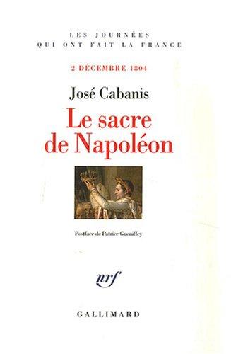 Le sacre de Napoléon (French Edition): José Cabanis