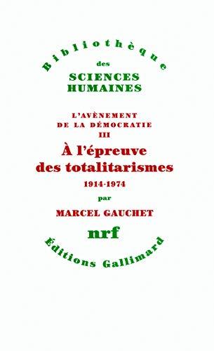 AVENEMENT DE LA DÉMOCRATIE 3: À L'ÉPREUVE DES TOTALITARISMES 1914-1974: ...