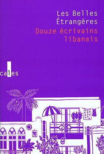 9782070786282: Les Belles Étrangères: Douze écrivains libanais