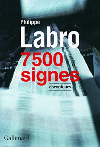 9782070786572: 7 500 signes : Chroniques