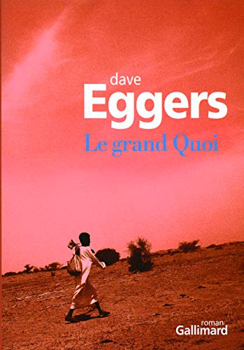 Le Grand Quoi (French Edition) (2070786897) by Dave Eggers