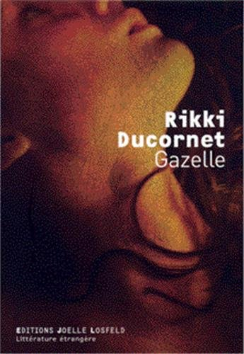 Gazelle (French Edition) (2070787052) by Ducornet Rikki
