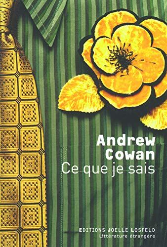 Ce que je sais (French Edition): Andrew Cowan