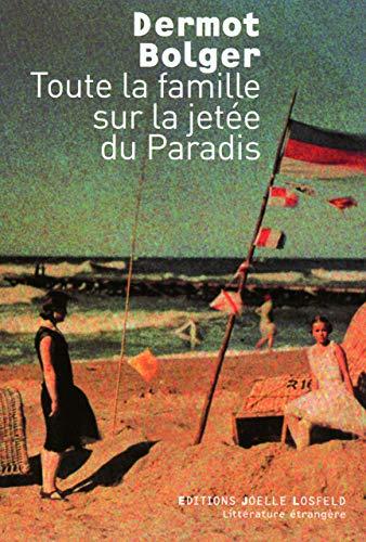 9782070787197: Toute la famille sur la jetée du Paradis (Littérature étrangère/Joëlle Losfeld)