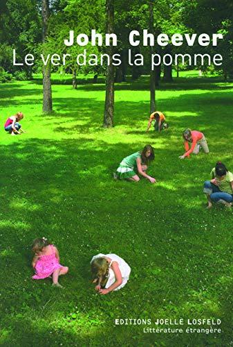 Le ver dans la pomme (French Edition): John Cheever