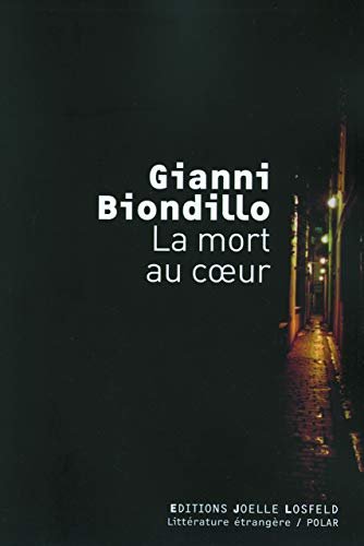 La mort au coeur (French Edition): Gianni Biondillo