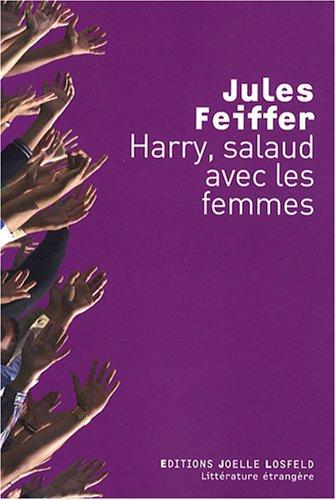 Harry, salaud avec les femmes (French Edition): Jules Feiffer