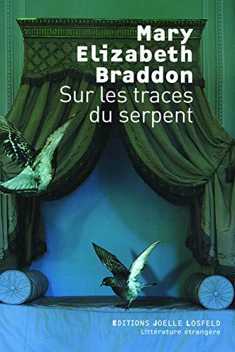 Sur les traces du serpent (LITT ETRANGERE J.LOSFELD) (French Edition) (9782070787524) by Braddon, Mary Elizabeth