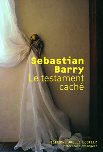 Le testament caché (French Edition): Sebastian Barry