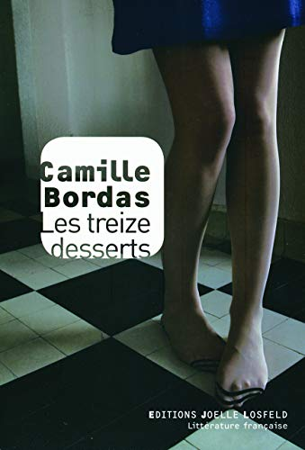 Les treize desserts (French Edition): Camille Bordas