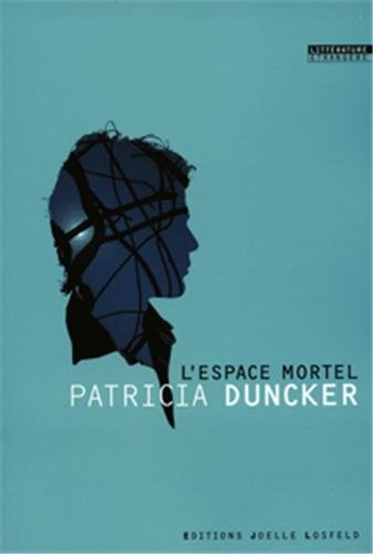 L'espace mortel (French Edition): Patricia Duncker