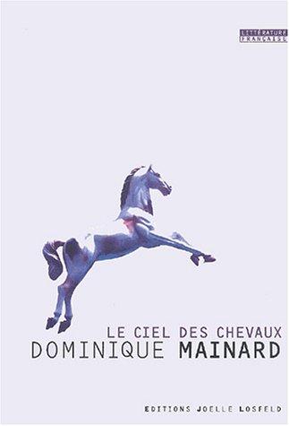 9782070789382: Le Ciel des chevaux