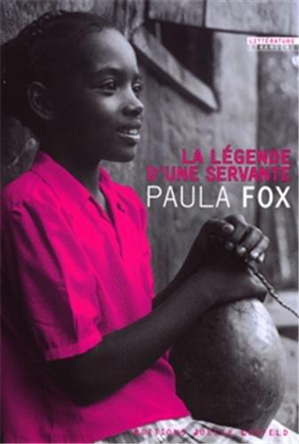 La légende d'une servante (French Edition): Paula Fox