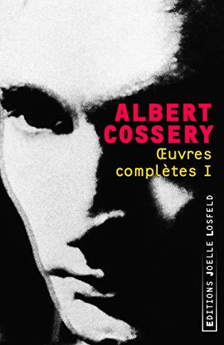 Ouevres complètes 1: Albert Cossery