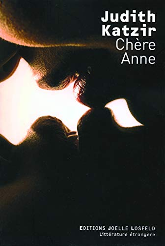 Chère Anne (French Edition): Judith Katzir