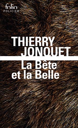 La Bete Et La Belle: Jonquet, Thierry
