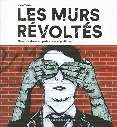 9782072589423: Les murs révoltés: Quand le street art parle social et politique
