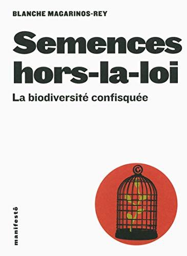 9782072593895: Semences hors-la-loi: La biodiversité confisquée