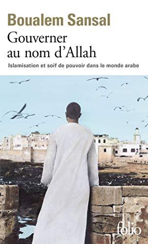 9782072697005: Gouverner au nom d'Allah: Islamisation et soif de pouvoir dans le monde arabe (Folio)