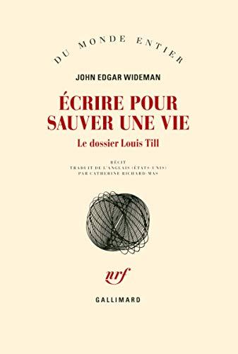 9782072704604: Écrire pour sauver une vie: Le dossier Louis Till