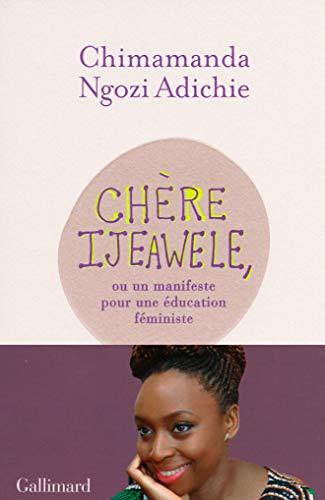 9782072721977: Chère Ijeawele, ou un manifeste pour une éducation féministe: Un manifeste pour une éducation féministe