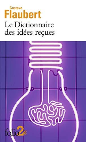 9782072728662: Le Dictionnaire des idées reçues (Folio 2€)