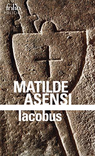 9782072730535: Iacobus: Une enquête du moine-soldat Galcerán de Born (Folio Policier)