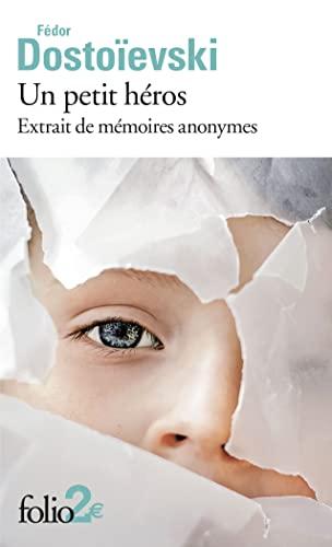 Un petit héros: Extrait de mémoires anonymes: Dostoïevski,Fédor