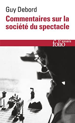 9782072779459: Commentaires sur la société du spectacle (1988) / Préface à la quatrième édition italienne de La Société du Spectacle (1979) (Folio essais)