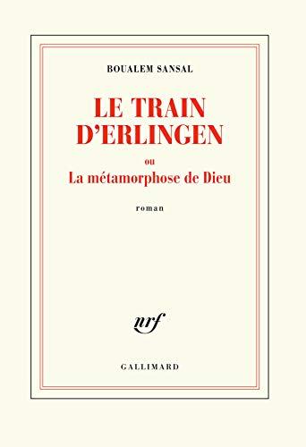 9782072798399: Le train d'Erlingen, ou La métamorphose de Dieu: roman
