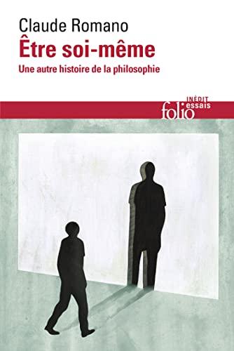 Être soi-même: Une autre histoire de la: Claude Romano