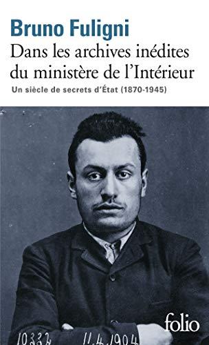9782072833229: Dans les archives inédites du ministère de l'Intérieur: Un siècle de secrets d'État (1870-1945)