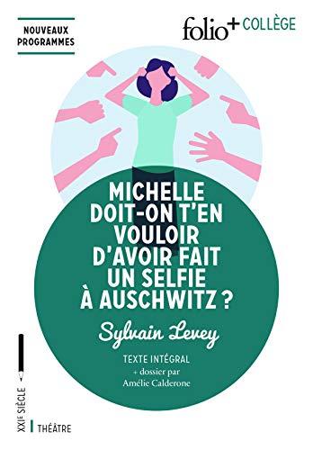 9782072835452: Michelle doit-on t'en vouloir d'avoir fait un selfie à Auschwitz ?
