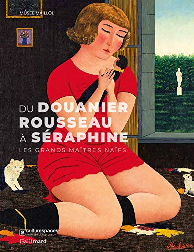 9782072865534: Du Douanier Rousseau à Séraphine: Les grands maîtres naïfs