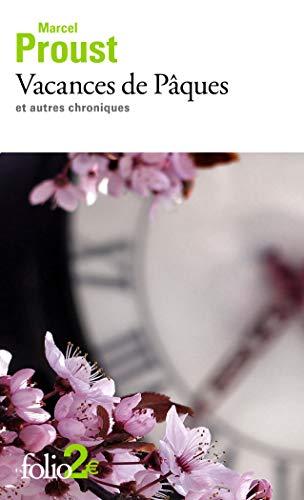 Vacances de Pâques et autres chroniques (Folio: Proust, Marcel