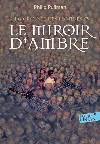 9782075085809: À LA CROISÉE DES MONDES T.03 : LE MIROIR D'AMBRE