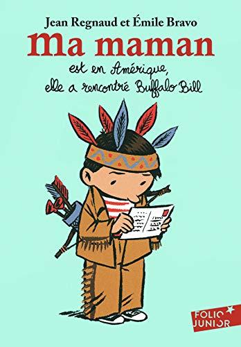 9782075126724: Ma maman est en Amérique, elle a rencontré Buffalo Bill (Folio Junior)
