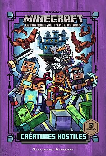 9782075129169: Roman Minecraft. 2 - Créatures hostiles - Chroniques de l'Épée de bois - Livre officiel Mojang - De 7 à 10 ans