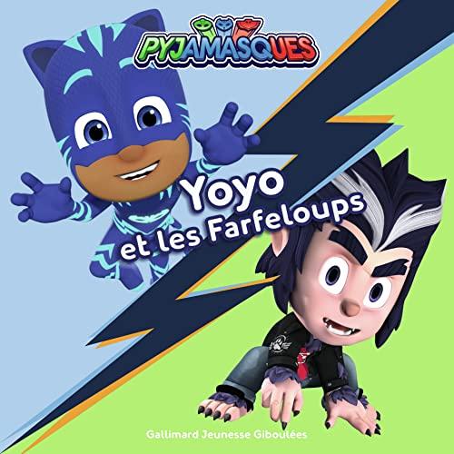 9782075138468: Les Pyjamasques : Yoyo et les Farfeloups - dès 3 ans