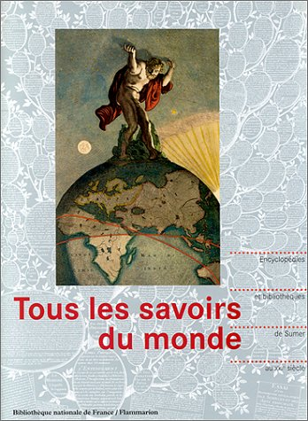 Tous les savoirs du monde: Biblioth�que nationale de France