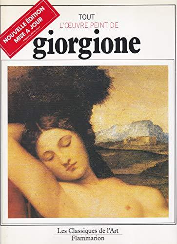 Tout l'œuvre peint de Giorgione: Introduction par Sylvie Béguin. Documentation par ...